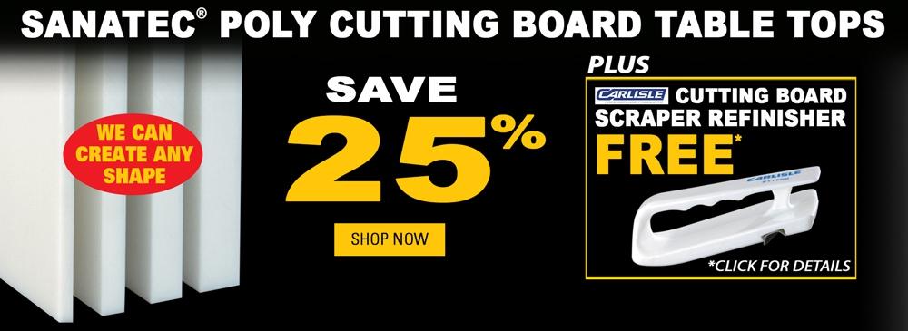 25% off Poly Cutting Board Tops + FREE Carlisle Cutting Board Scraper