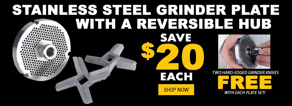 Save $20 on Stainless Steel Grinder Plate with Reversible Hub
