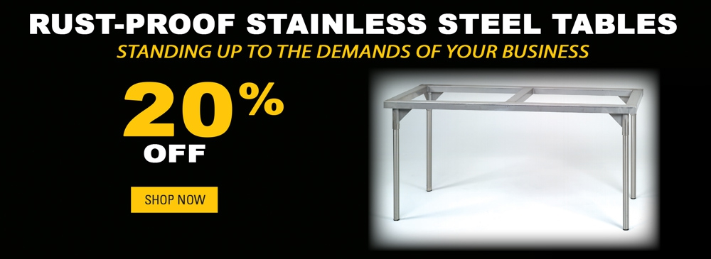 Save 20% on Rust-Proof Stainless Steel Tables