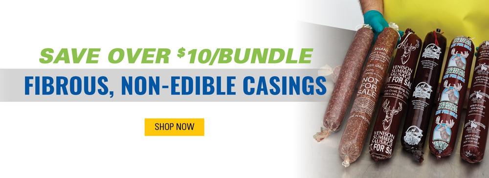 Save over $10/Bundle on Fibrous, Non-Edible Casings